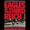 Eagles of the Third Reich - Hitlers Luftwaffe - Samuel W. Mitcham
