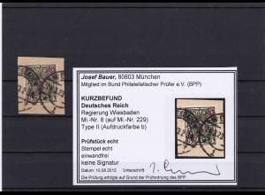Deutsches Reich: Regierung Wiesbaden,MiNr. 8, Type II,b, gestempelt, BPP Befund