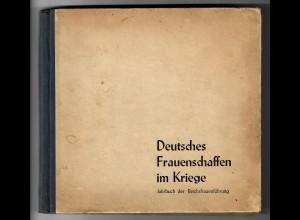 Buch: Deutsches Fraunschaffen im Kriege, Jahrbuch Reichsfrauenführung 1941