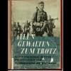 Buch: allen Gewalten zum Trotz, Feldzug im Osten, OKW 1942, in Hardcover drin