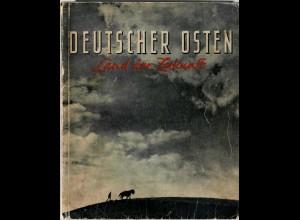 Deutscher Osten, Land der Zukunft, 1942, viele Bilder mit Texten