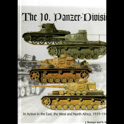 The 10. Panzer-Division: J. Restayn and N. Moller, 2003