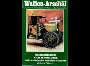 Waffen Arsenal: Band 155: Heeresübliche KFZ und Anhänger Reichswehr